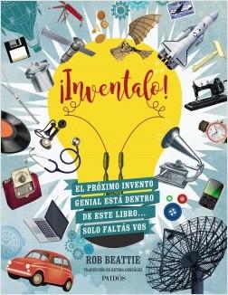 ¡Inventalo! - Rob Beattie | Planeta de Libros