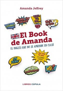 El book de Amanda. El inglés que no se aprende en clase - Amanda Jeffrey   Planeta de Libros