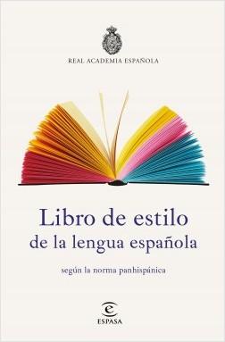Libro de estilo de la lengua española - Real Academia Española | Planeta de Libros