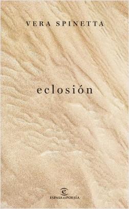 Eclosión - Vera Spinetta | Planeta de Libros