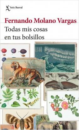 Todas mis cosas en tus bolsillos - Fernando Molano Vargas | Planeta de Libros