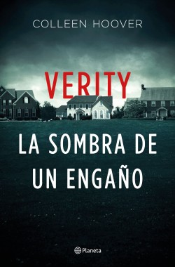 Verity. La sombra de un engaño - Colleen Hoover | Planeta de Libros