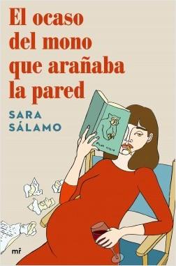 El ocaso del mono que arañaba la pared - Sara Sálamo | Planeta de Libros