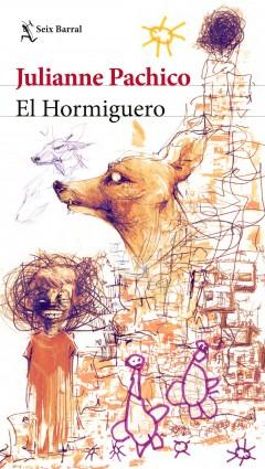 El hormiguero - Julianne Pachico | Planeta de Libros