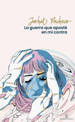 La guerra que aposté en mi contra - Jarhat Pacheco | Planeta de Libros