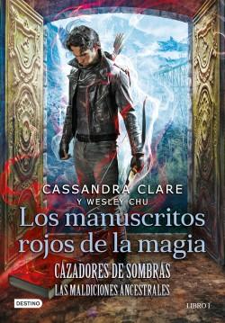 Cazadores de sombras. Los manuscritos rojos de la magia - Cassandra Clare,Wesley Chu | Planeta de Libros