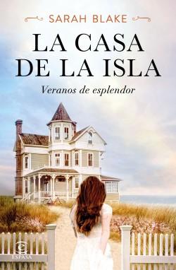 La casa de la isla - Sarah Blake | Planeta de Libros