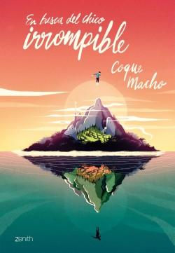 En busca del chico irrompible - Coque Macho | Planeta de Libros