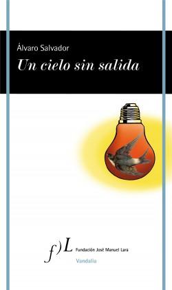 Un cielo sin salida - Álvaro Salvador   Planeta de Libros