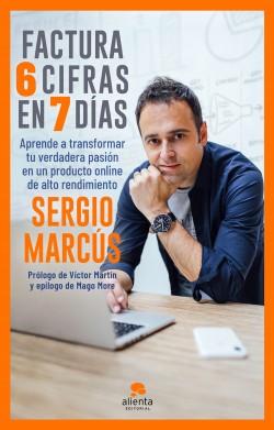 Factura 6 cifras en 7 días - Sergio Marcús | Planeta de Libros