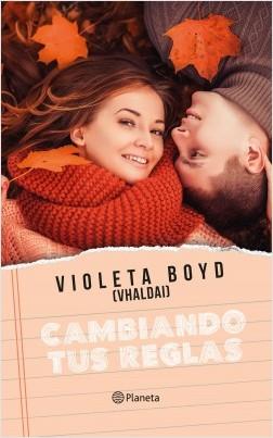 Cambiando tus reglas - Violeta Boyd | Planeta de Libros