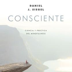 Consciente - Daniel J. Siegel | Planeta de Libros