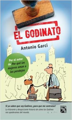 El Godinato - Antonio Garci | Planeta de Libros