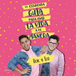 La estupenda guía para vivir la vida a tu manera - Pepe & Teo | Planeta de Libros