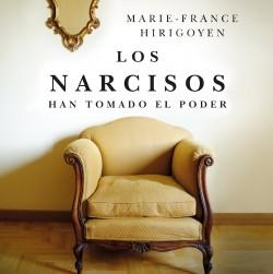 Los Narcisos - Marie-France Hirigoyen | Planeta de Libros
