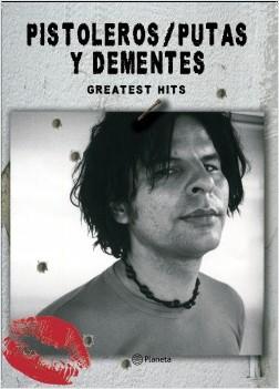 Pistoleros, putas y dementes - Efraim Medina Reyes | Planeta de Libros