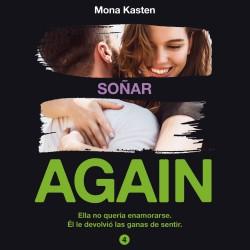 Serie Again. Soñar - Mona Kasten | Planeta de Libros