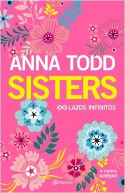 Sisters - Anna Todd | Planeta de Libros
