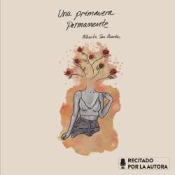 Una primavera permanente - Albanta San Román | Planeta de Libros