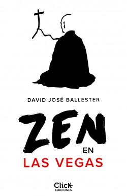 Zen en Las Vegas - David José Ballester | Planeta de Libros