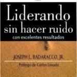 Liderando sin hacer ruido – Joseph Badaracco | Descargar PDF