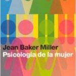 Psicología de la mujer – Jean Baker Miller | Descargar PDF