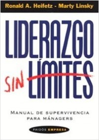 Liderazgo sin límites – Ronald Heifetz,Marty Linsky | Descargar PDF