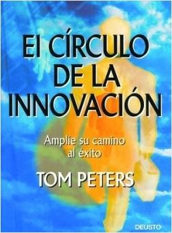 El círculo de la innovación - Tom Peters | Planeta de Libros