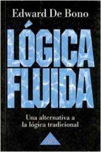 Lógica fluida - Edward de Bono   Planeta de Libros