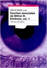 Escritos esenciales de Milton H. Erickson  I - Harry G. Procter   Planeta de Libros
