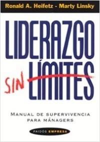 Liderazgo sin límites - Ronald Heifetz,Marty Linsky | Planeta de Libros