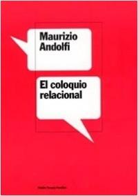 El coloquio relacional - Maurizio Andolfi | Planeta de Libros
