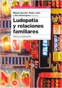 Ludopatía y relaciones familiares - Pedro Jaén,Ana Domínguez,Miguel Garrido | Planeta de Libros
