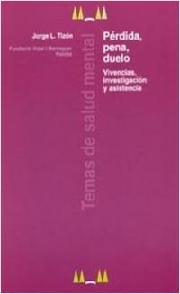Pérdida, pena, duelo - Jorge L. Tizón | Planeta de Libros