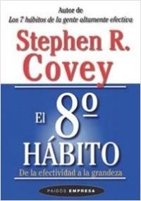 El Octavo hábito - Stephen R. Covey | Planeta de Libros