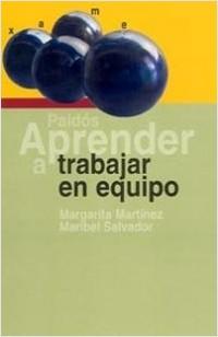 Aprender a trabajar en equipo - Margarita Martínez,Maribel Salvador   Planeta de Libros
