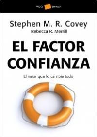 El factor confianza - Stephen M. R. Covey,Rebecca R. Merrill | Planeta de Libros