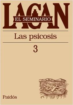 El seminario III. Las psicosis - Jacques Lacan | Planeta de Libros