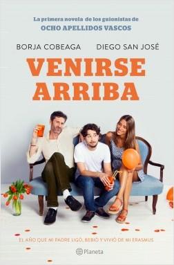 Venirse arriba - Borja Cobeaga,Diego San José | Planeta de Libros