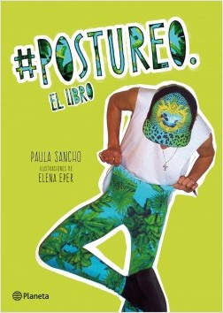 #postureo - Paula Sancho | Planeta de Libros