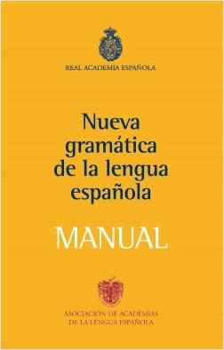 Manual de la Nueva Gramática de la lengua española - Real Academia Española | Planeta de Libros