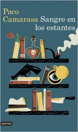 Sangre en los estantes - Paco Camarasa | Planeta de Libros