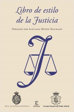 Libro de estilo de la Justicia - Real Academia Española,Consejo General del Poder Judicial,Santiago Muñoz Machado | Planeta de Libros