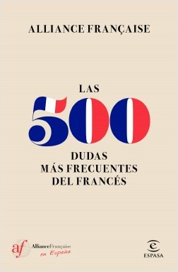 Las 500 dudas más frecuentes del Francés - Alliance Française | Planeta de Libros