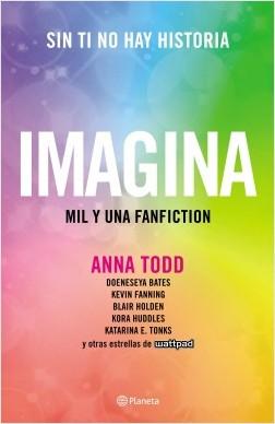 Imagina - Anna Todd   Planeta de Libros