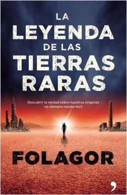 La leyenda de las tierras raras - Folagor | Planeta de Libros