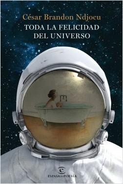 Toda la felicidad del universo - César Brandon Ndjocu | Planeta de Libros