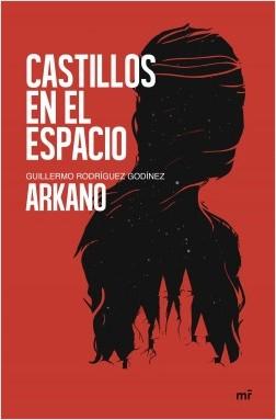 Castillos en el espacio - Arkano | Planeta de Libros