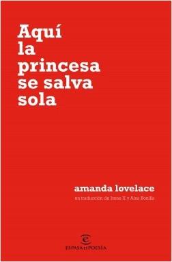 Aquí la princesa se salva sola - Amanda Lovelace | Planeta de Libros