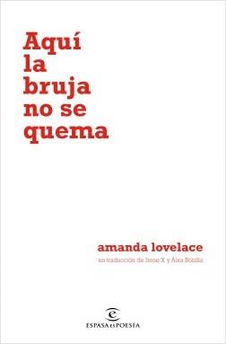 Aquí la bruja no se quema - Amanda Lovelace | Planeta de Libros
